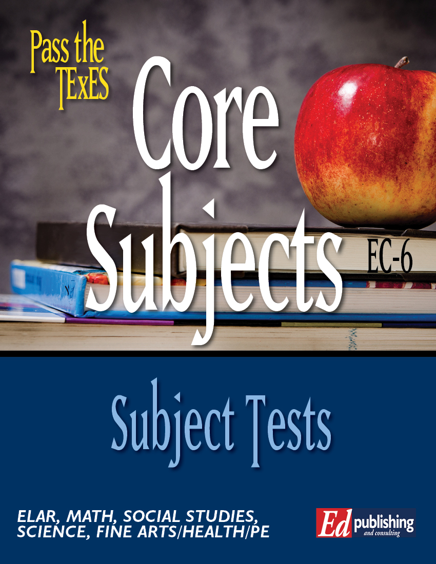 Core Subjects EC-6 INDIVIDUAL SUBJECTS [HARD COPY]